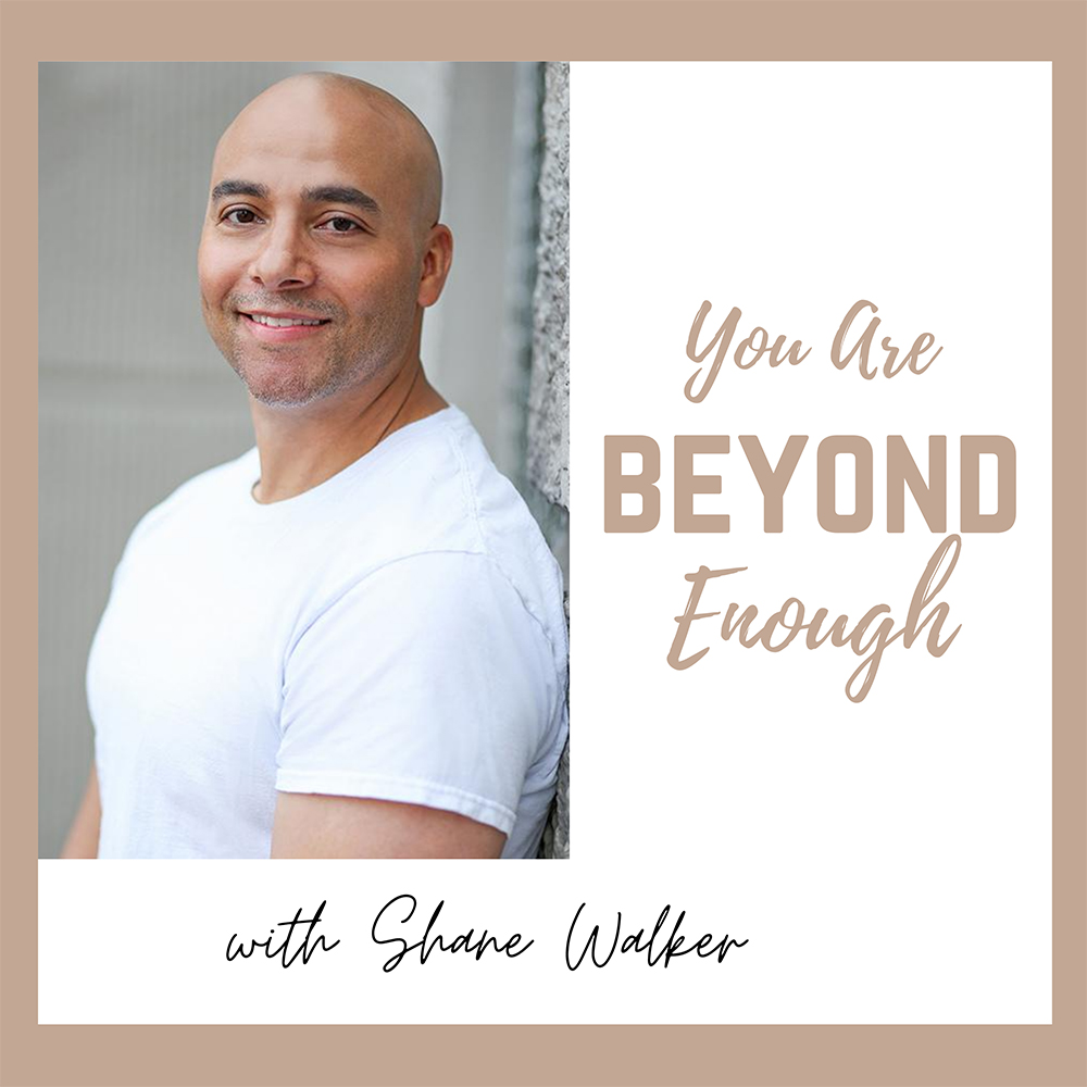 You Are Beyond Enough Podcast