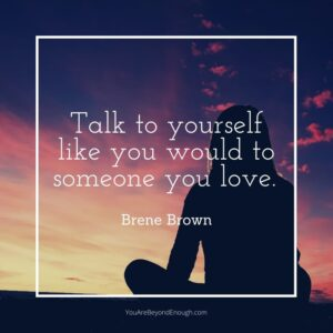 Talk to yourself with love