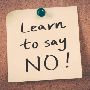 Stand Up For Yourself By Saying No