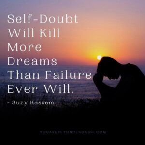 Self Doubt Quotes - Suzy Kassem