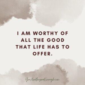 Self Love Affirmations - Im Worthy