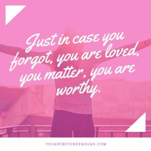 Self Love Quote You Are Loved
