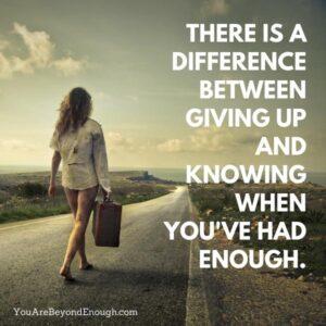 When Enough is Enough Quote - Walking Away
