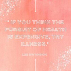 Self Care Quote - Health over Illness